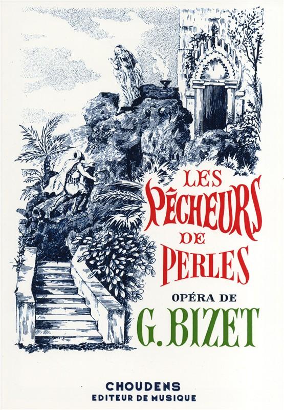 GEORGES BIZET Les Pêcheurs de Perles (The Pearl Fishers)